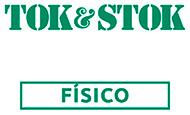 TOK & STOK - Dshop FÍSICO